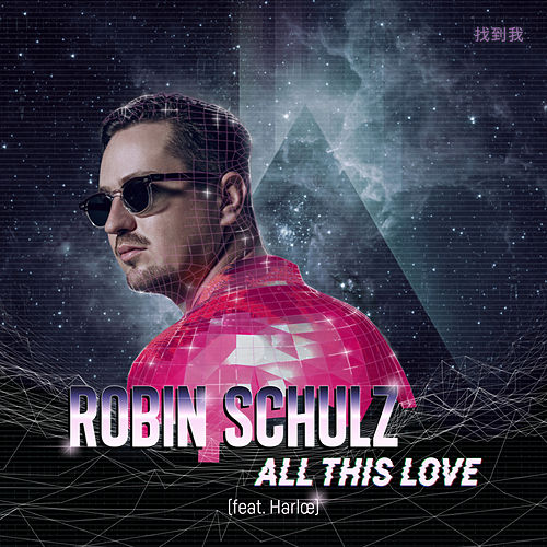 All This Love (feat. Harlœ) by Robin Schulz