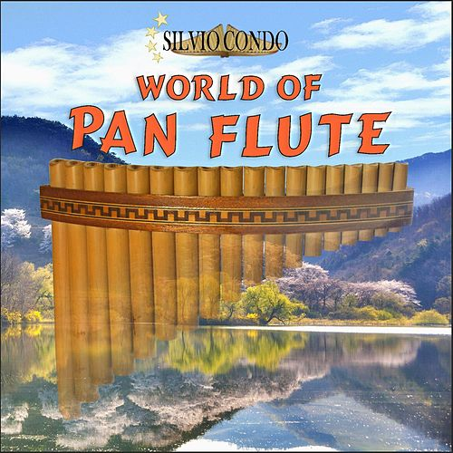 World of Pan Flute de Silvio Condo