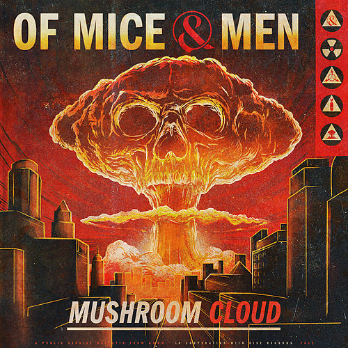 Mushroom Cloud by Of Mice and Men