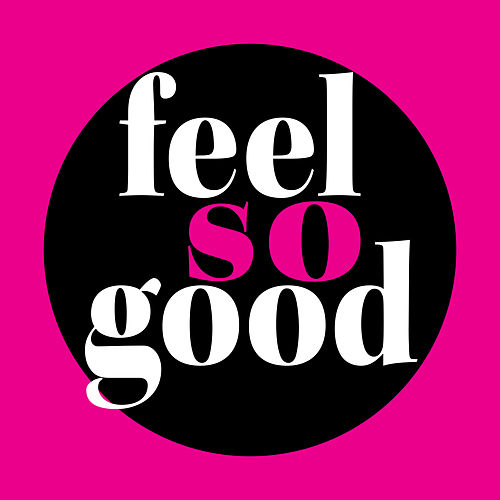 Feel So Good by Various Artists