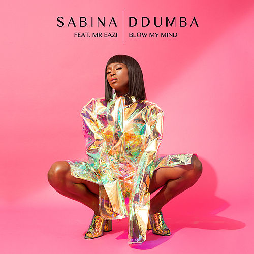 Blow My Mind by Sabina Ddumba