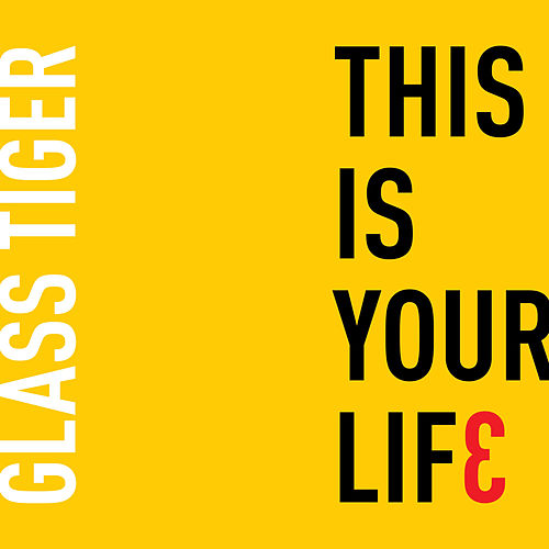 This Is Your Life (Radio Edit) de Glass Tiger