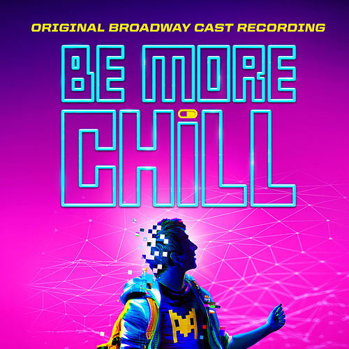 Be More Chill (Original Broadway Cast Recording) by Various Artists