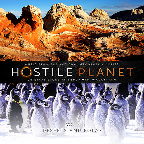 Hostile Planet (Music from the National Geographic Series), Vol. 3 by Benjamin Wallfisch