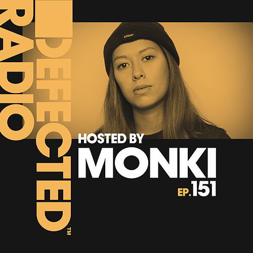 Defected Radio Episode 151 (hosted by Monki) by Defected Radio