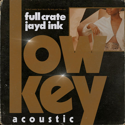 LowKey (feat. Jayd Ink) (Acoustic) de Full Crate