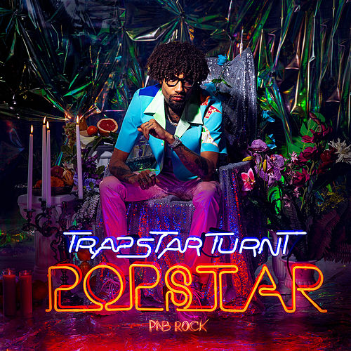 TrapStar Turnt PopStar by PnB Rock