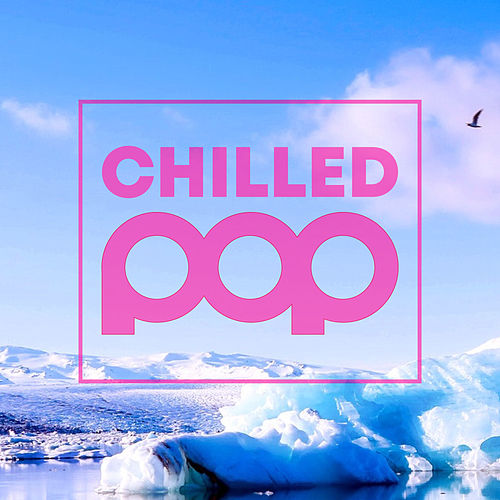 Chilled Pop by Various Artists