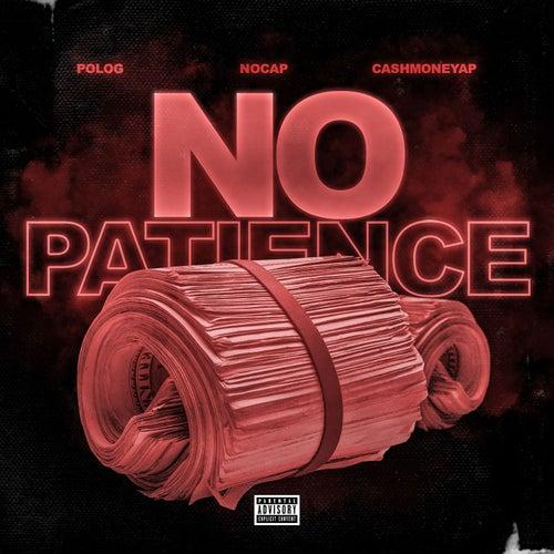 No Patience (feat. NoCap & Polo G) by Cash Money AP