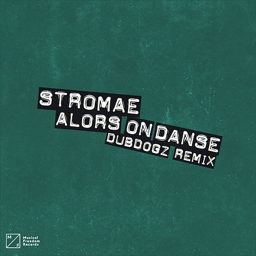 Alors On Danse (DubDogz Remix) by Stromae