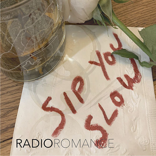Sip You Slow by Radio Romance
