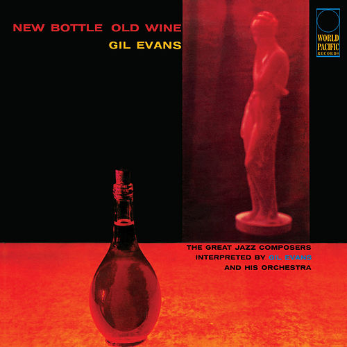 New Bottle Old Wine von Gil Evans