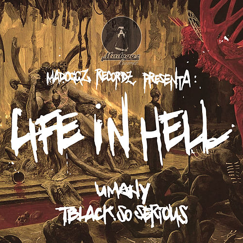 Life In Hell by Tblack So Serious