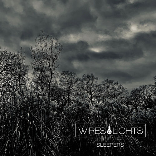 Sleepers by Wires and Lights