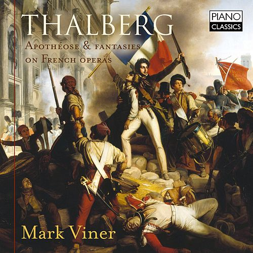 Thalberg: Apothéose & Fantasies on French Operas by Mark Viner