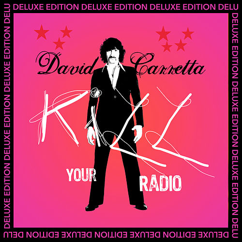 Kill Your Radio (Deluxe Edition) de David Carretta