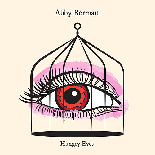 Hungry Eyes by Abby Berman