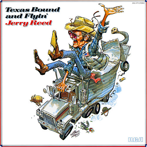 Texas Bound and Flyin' by Jerry Reed