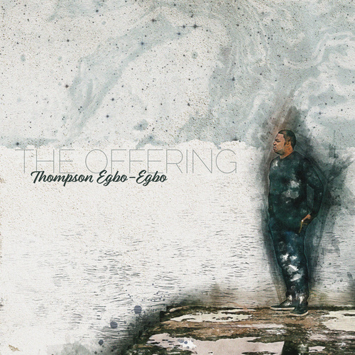 The Offering by Thompson Egbo Egbo