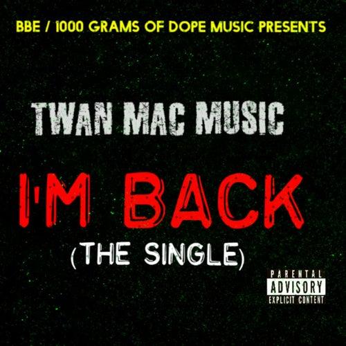I'm Back by Twan Mac Music