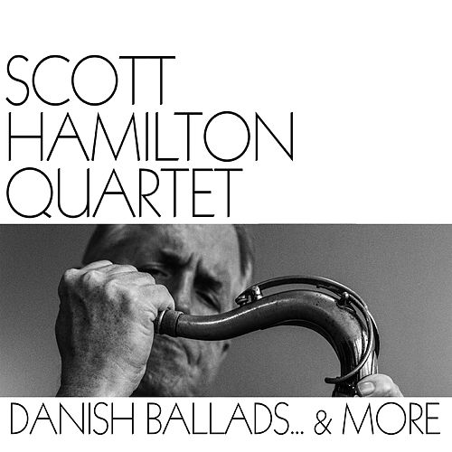 Danish Ballads... & More by Scott Hamilton