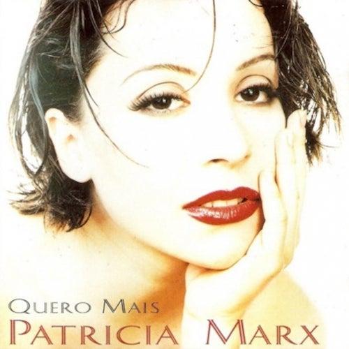 Quero Mais de Patricia Marx