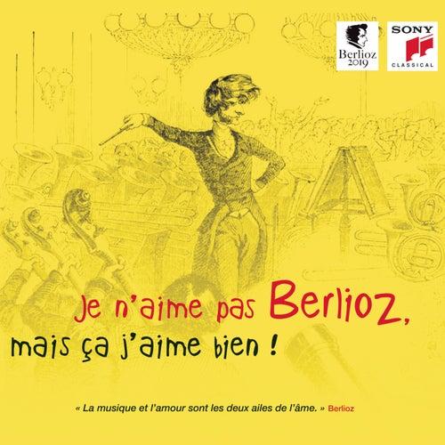 Je n'aime pas Berlioz, mais ça j'aime bien ! von Various Artists