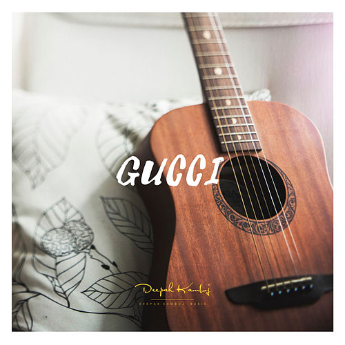 Gucci by Deepak Kamboj Music