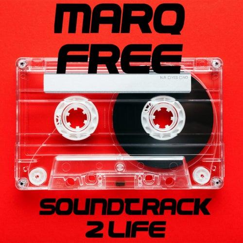 Soundtrack 2 Life de Marq Free