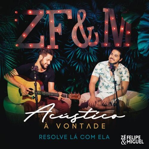 Resolve Lá Com Ela (Acústico à Vontade) by Zé Felipe