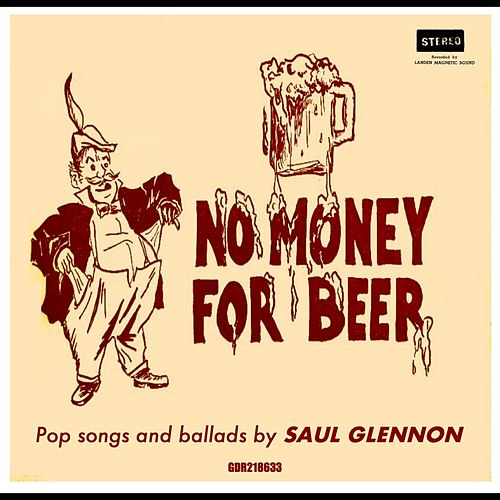 No Money for Beer by Saul Glennon