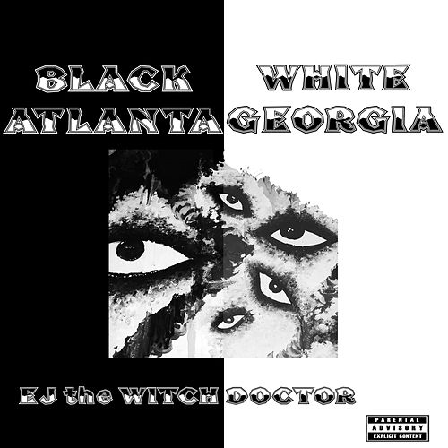 Black Atlanta/White Georgia by Witchdoctor