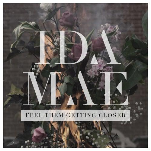 Feel Them Getting Closer by Ida Mae