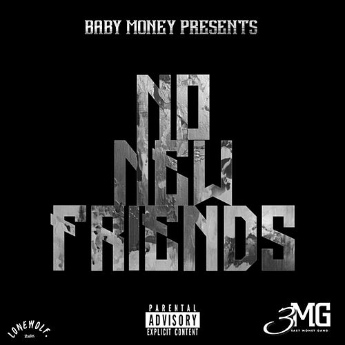 No New Friends by Baby Money