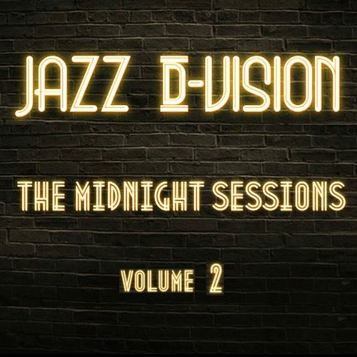 The Midnight Sessions, Vol. 2 by Jazz D-Vision