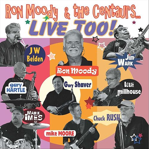 Live Too! de Ron Moody and the Centaurs