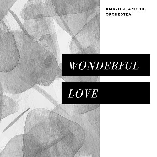 Wonderful Love (Pop) de Ambrose & His Orchestra