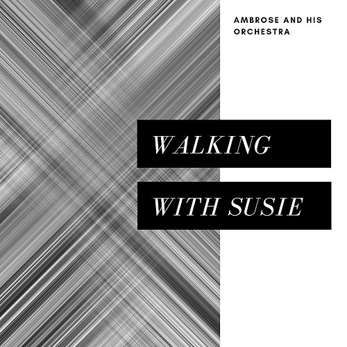 Walking with Susie (Pop) by Ambrose & His Orchestra
