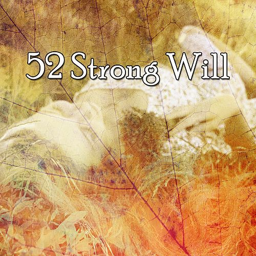 52 Strong Will von Best Relaxing SPA Music