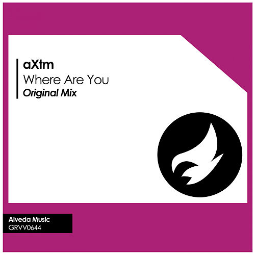 Where Are You by aXtm