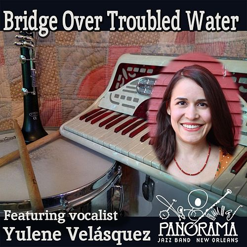 Bridge over Troubled Water (feat. Yulene Velásquez) de Panorama Jazz Band