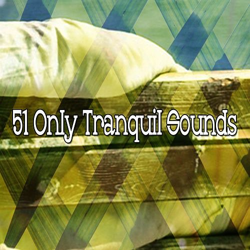51 Only Tranquil Sounds by S.P.A