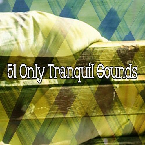 51 Only Tranquil Sounds de S.P.A