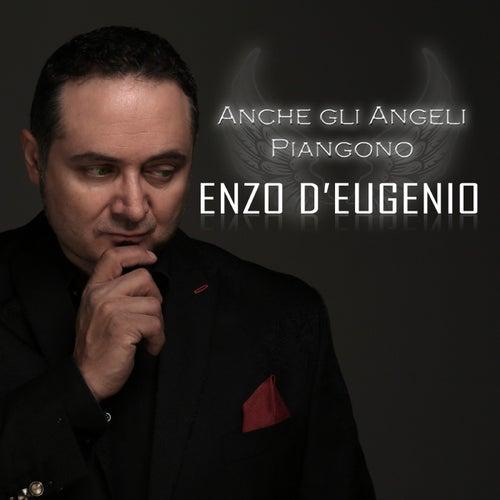 Anche gli Angeli piangono by Enzo D'Eugenio