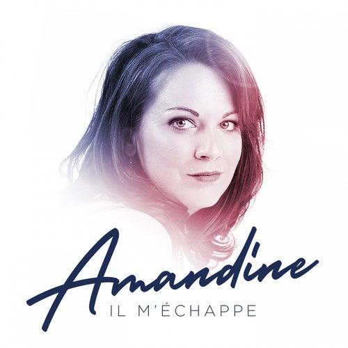 Il m'échappe (Radio Edit) by Amandine