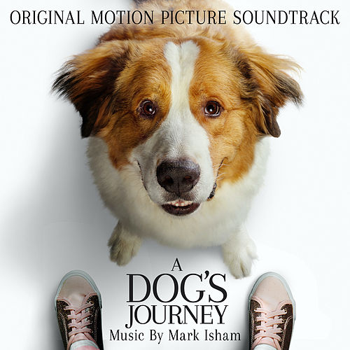 A Dog's Journey (Original Motion Picture Soundtrack) by Mark Isham