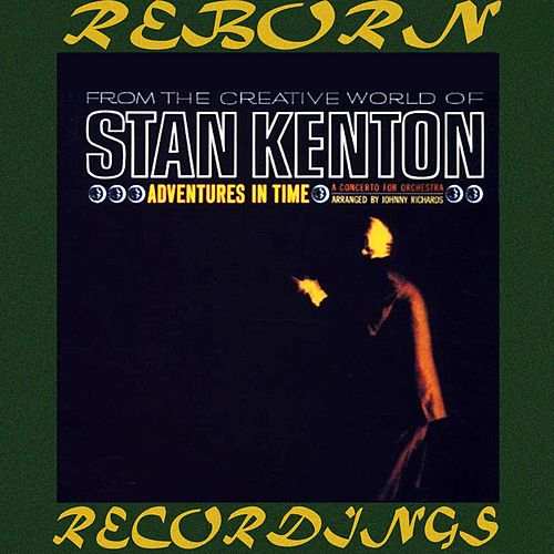 Adventures in Time, A Concerto for Orchestra (HD Remastered) by Stan Kenton