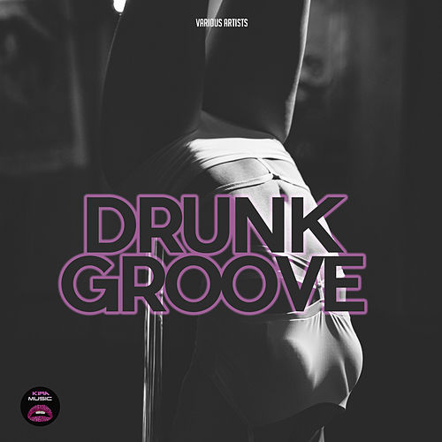 Drunk Groove by Various