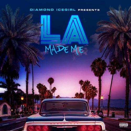 LA MADE ME (feat. IMADONUMBERS, SWENDAL, COMPTON MENACE & THACHILLCMW) von Diamond Icegirl
