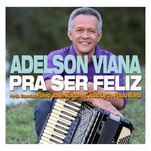 Pra Ser Feliz von Adelson Viana